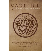 Sacrifice: The Legacy of Our Beloved Prophet ﷺ